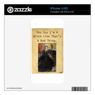 You Say I'm A Witch Like Thats A Bad Thing iPhone 4 Decal
