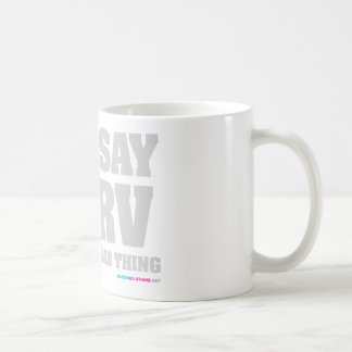You Say Perv Like Its A Bad Thing Coffee Mug