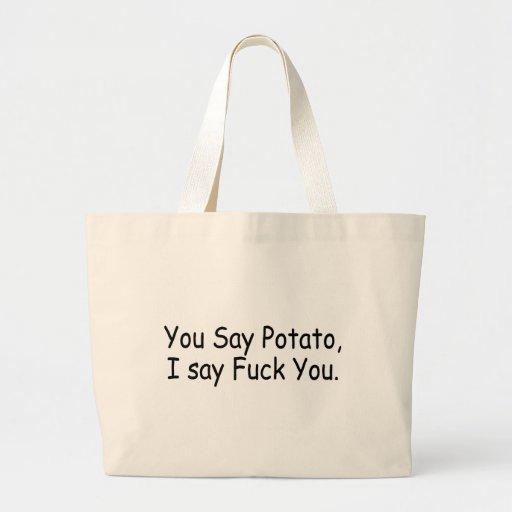 You Say Potato I Say Fuck You Jumbo Tote Bag