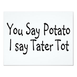 You Say Potato I Say Potato Tot Card