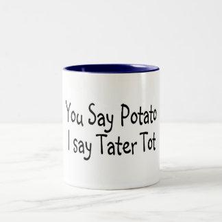 You Say Potato I Say Tater Tot Mugs