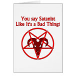 You Say Satanist... Bad Thing Greeting Cards