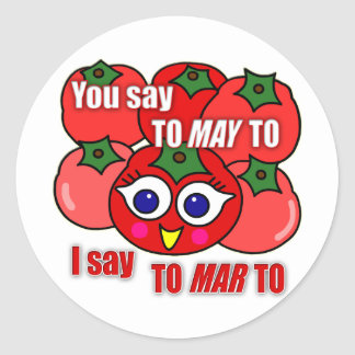 You Say To-may-to, I Say To-mar-to Classic Round Sticker