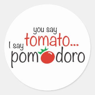 You Say Tomato... I Say Pomodoro Classic Round Sticker