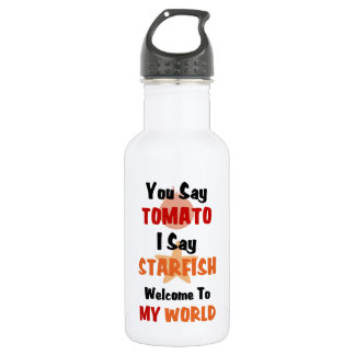 You Say Tomato I say Starfish 18oz Water Bottle