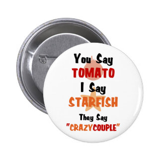You Say Tomato They Say Crazy Couple Button