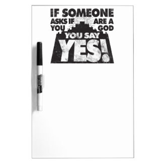 You Say Yes! Dry-Erase Board