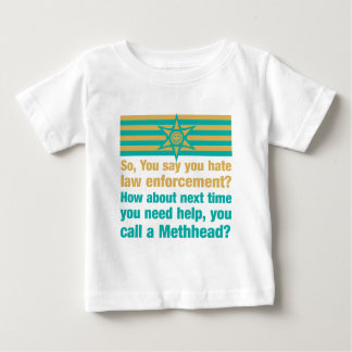 You say you hate law enforcement. Next time... Baby T-Shirt