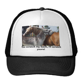 You scratch my back, I'll scratch yours! Trucker Hat