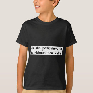 You see a louse on someone else, but not....... T-Shirt