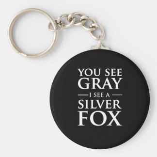 You See Gray, I See a Silver Fox Basic Round Button Keychain