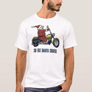 You See Santa Cruise T-Shirt