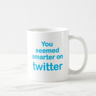 You seemed smarter on twitter classic white coffee mug