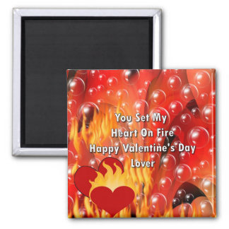 You Set My Heart On Fire Happy Valentine's Da Magnet