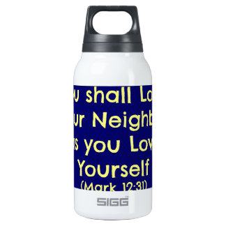 You shall love your neighbor 10 oz insulated SIGG thermos water bottle