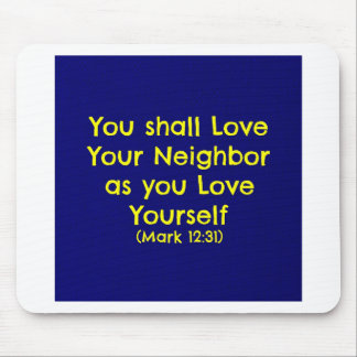 You shall love your neighbor mouse pad
