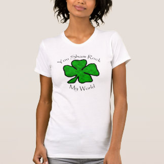 You ShamRock My World - Green Shamrock Tee Shirt