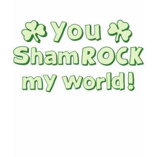 You ShamROCK My World