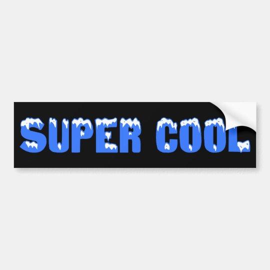 You should be super cool like me bumper sticker