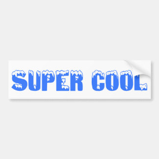 You should be super cool like me bumper sticker