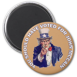 You Should Have Voted for John McCain 2 Inch Round Magnet