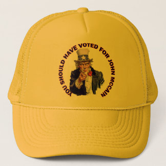 You Should Have Voted for John McCain Trucker Hat