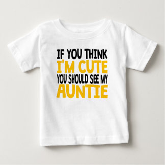 You Should See My Auntie Baby T-Shirt
