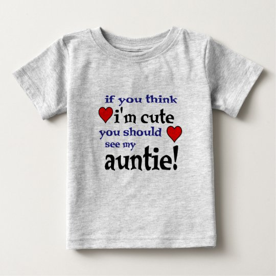 You should see my Auntie love heart baby t shirts