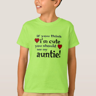 You should see my Auntie love heart kids tee shirt