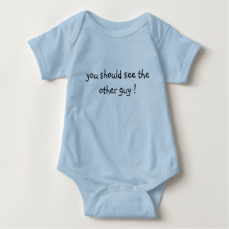 you should see the other guy ! shirt