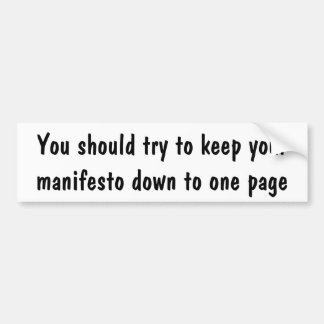 You should try to keep your manifesto ... bumper sticker