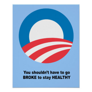 You shouldn't have to go broke to stay healthy poster