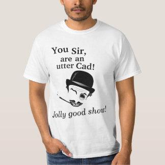 You Sir, are an utter Cad T Shirt