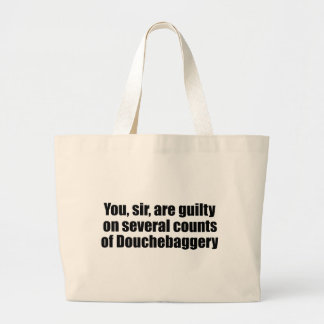 You, sir, are guilty of Douchebaggery Large Tote Bag