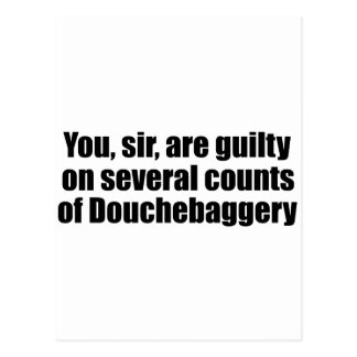 You, sir, are guilty of Douchebaggery Postcard