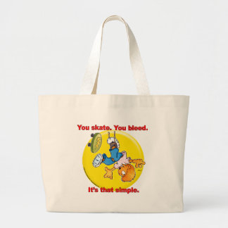 You Skate, You Bleed. It's that simple. Large Tote Bag