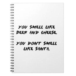 You Smell like Beef and Cheese... Spiral Notebook