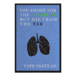 You Smoke for the Nicotine but Die from the Tar Poster