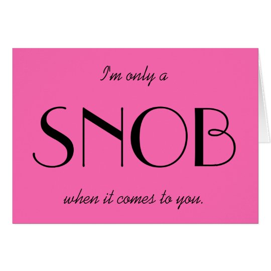 YOU SNOB Best Friend Birthday Card – Best Friend Birthday Card