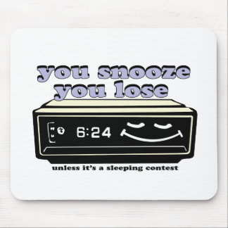 you snooze you lose mousepads