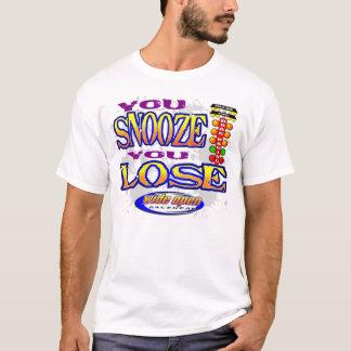 You Snooze You Lose Racing Apparel T-Shirt
