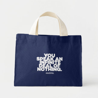 You speak an infinite deal of nothing. Shakespeare Mini Tote Bag
