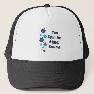 You Spin Me Right Round Trucker Hat