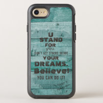 You Stand For Your Dreams. Believe! OtterBox Symmetry iPhone 8/7 Case