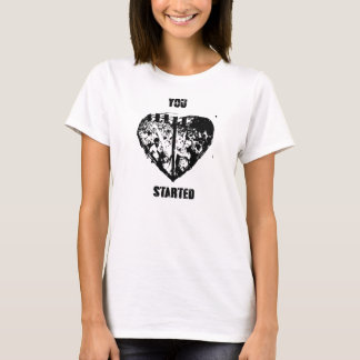 You Started A Moshpit In My Heart T-Shirt