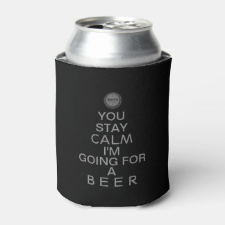 You Stay Calm I'm Going For A Beer / Grey Can Cooler