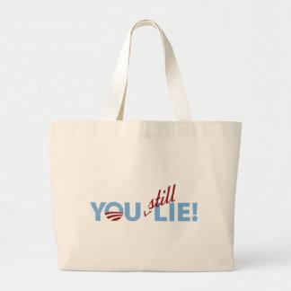 You Still Lie! Large Tote Bag