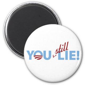 You Still Lie! Magnet