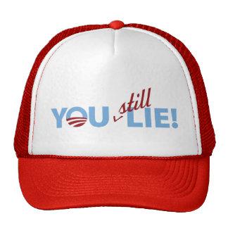 You Still Lie! Trucker Hats