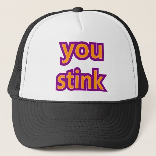 You Stink Skins Trucker Hat